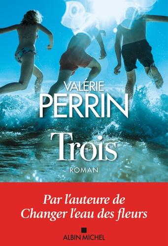 Trois / Valérie Perrin | Perrin, Valérie (1967-) - photographe et écrivaine française. Auteur