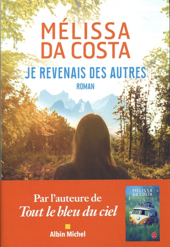 Je revenais des autres / Mélissa Da Costa | Da Costa, Mélissa - écrivaine française. Auteur