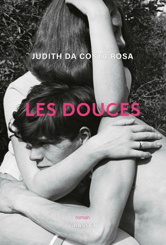 Les douces / Judith Da Costa Rosa |