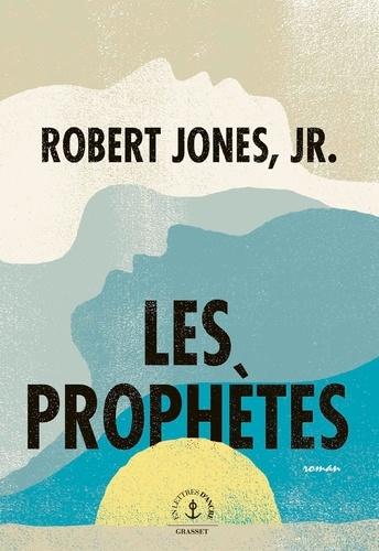 Les prophètes / Robert Jones Jr |