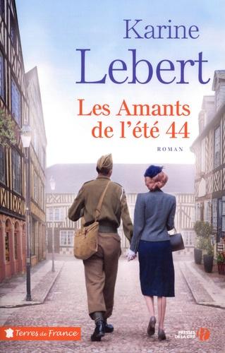 Les amants de l'été 44 / Karine Lebert | Lebert, Karine (1969-..) - écrivaine française. Auteur