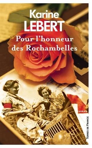 Pour l'honneur des Rochambelles / Karine Lebert | Lebert, Karine (1969-..) - écrivaine française. Auteur