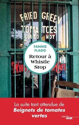 Retour à Whistle Stop / Fannie Flagg   Flagg, Fannie - écrivaine américaine. Auteur
