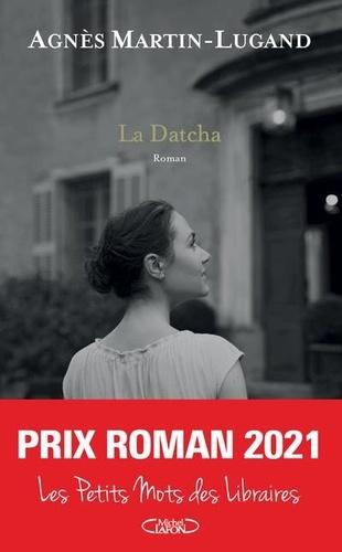 La datcha / Agnès Martin-Lugand | Martin-Lugand, Agnès (19..-) - écrivaine française. Auteur