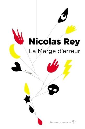 La marge d'erreur / Nicolas Rey |