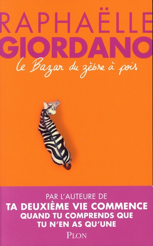 Le Bazar du zèbre à pois / Raphaëlle Giordano   Giordano, Raphaëlle (1974-....). Auteur
