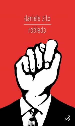 Robledo / Daniele Zito | Zito, Daniele. Auteur