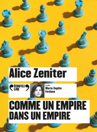 Comme un empire dans un empire / Alice Zeniter   Zeniter, Alice (1986-....). Auteur