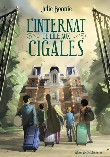 L'internat de l'île aux Cigales / Julie Bonnie | Bonnie, Julie. Auteur