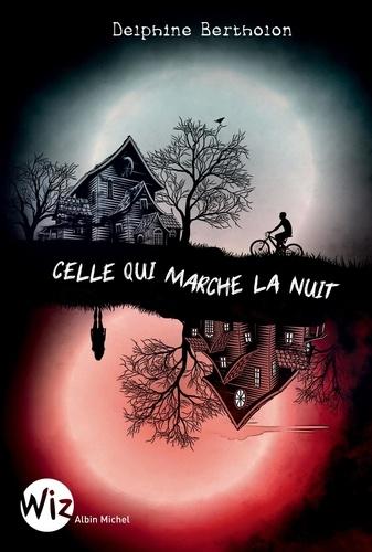 Celle qui marche la nuit / Delphine Bertholon | Bertholon, Delphine (1976-....). Auteur