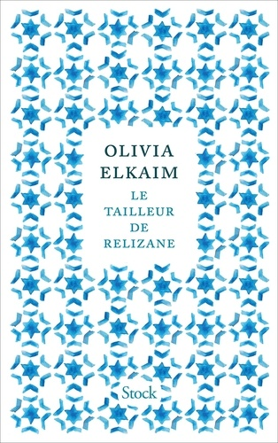 Le tailleur de Relizane / Olivia Elkaim | Elkaim, Olivia (1976-....). Auteur