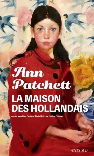 La maison des Hollandais / Ann Patchett | Patchett, Ann (1963-....). Auteur