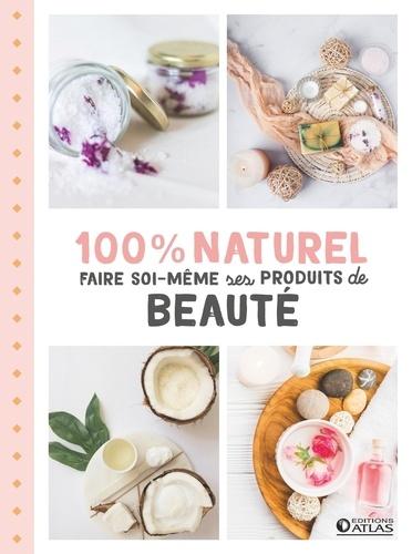 100 % naturel : Faire soi-même ses produits de beauté / Sylvie Girard-Lagorce   Girard-Lagorce, Sylvie (1948-....). Auteur