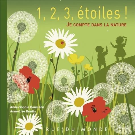 1, 2, 3 étoiles ! : Je compte dans la nature / Anne-Lise Boutin |