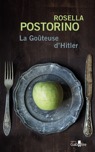 La goûteuse d'Hitler / Rosella Postorino   Postorino, Rosella. Auteur