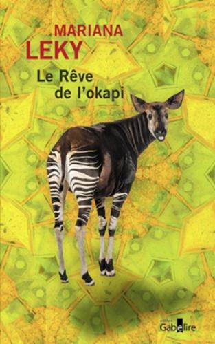 Le rêve de l'okapi / Mariana Leky | Leky, Mariana. Auteur
