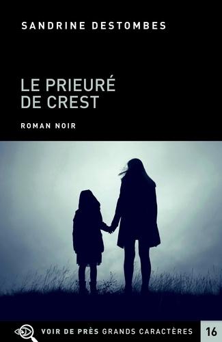 Le prieuré de Crest / Sandrine Destombes | Destombes, Sandrine (1971-....). Auteur