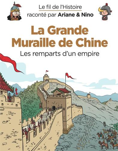 La grande muraille de Chine : Les remparts d'un empire / Fabrice Erre  