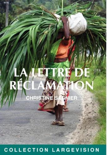 La lettre de réclamation / Christine Sagnier | Sagnier, Christine (1964-....). Auteur