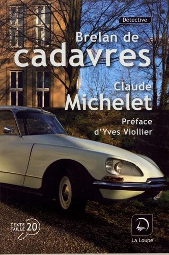 Brelan de cadavres / Claude Michelet   Michelet, Claude (1938-....). Auteur