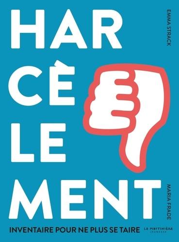 Harcèlement : Inventaire pour ne plus se taire / Emma Strack | Strack, Emma. Auteur