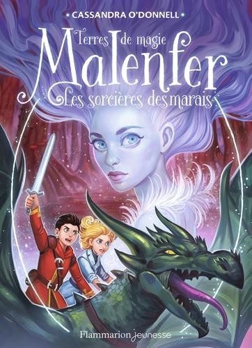 Malenfer  v.4 , Les sorcières des marais