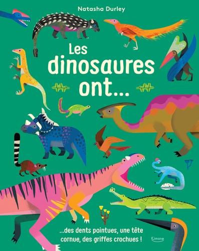 Les dinosaures ont...  : ...des dents pointues, une tête cornue, des griffes crochues !