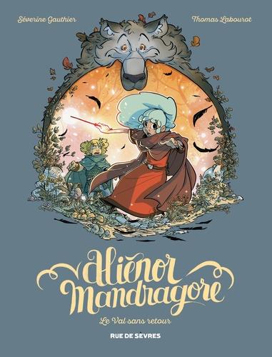 Aliénor Mandragore  v.5 , Le Val sans retour