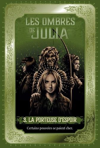 Les ombres de Julia  v.3 , La porteuse d'espoir