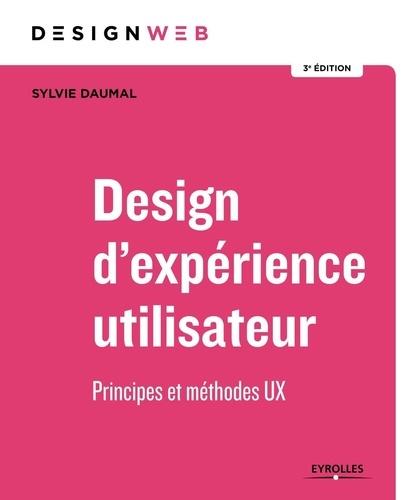Design d'experience utilisateur : Principes et méthodes UX / Sylvie Daumal | Daumal, Sylvie. Auteur