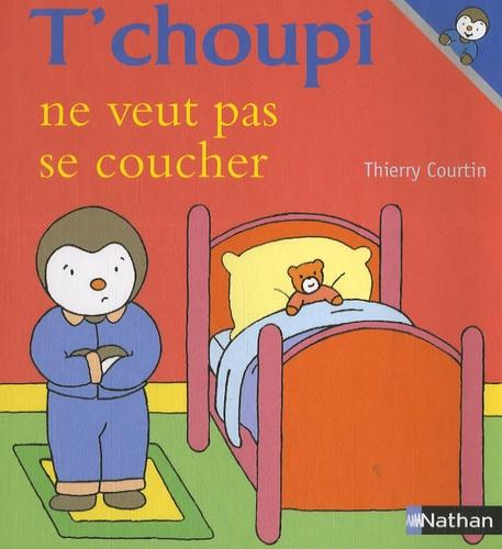 T'choupi ne veut pas se coucher / Thierry Courtin | Courtin, Thierry (1954-....). Auteur