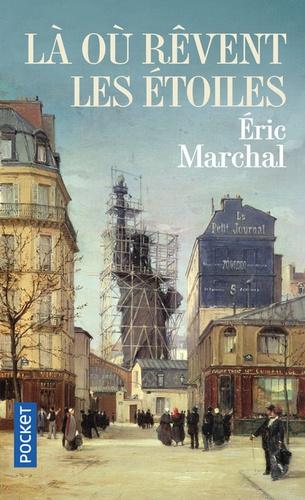 Là où rêvent les étoiles / Eric Marchal   Marchal, Éric (1963-....). Auteur