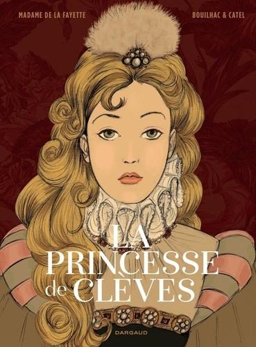La Princesse de Clèves / Madame de Lafayette | Bouilhac, Claire (1970-....). Auteur