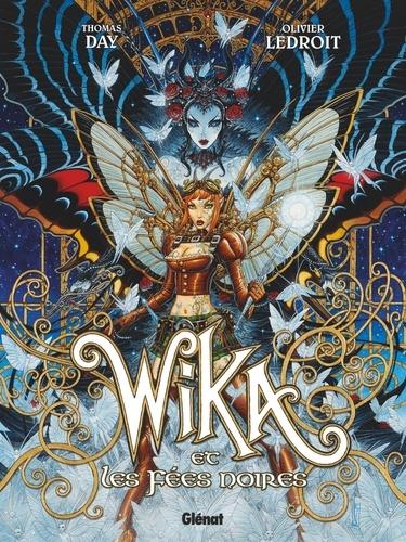 Wika et les fées noires / Thomas Day | Day, Thomas (1971-....). Scénariste
