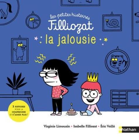 La jalousie : 3 histoires pour la comprendre et s'aimer plus ! / Virginie Limousin, Isabelle Filliozat | Limousin, Virginie. Auteur