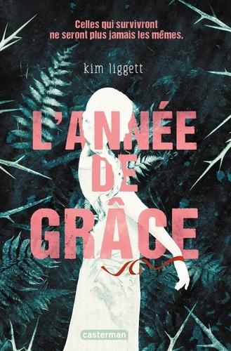 L'année de grâce / Kim Liggett | Liggett, Kim (1970-....). Auteur