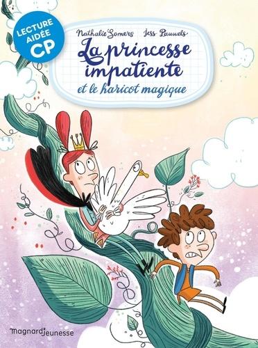 La princesse impatiente et le haricot magique / Nathalie Somers | Somers, Nathalie (1966-....). Auteur
