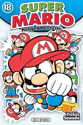 Super Mario : manga adventures. 18 / Yukio Sawada | Sawada, Yukio (1953-....). Auteur