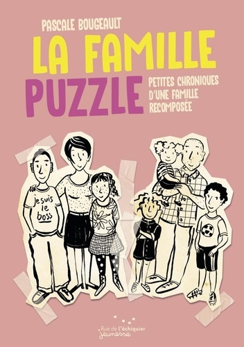 La famille puzzle : petites chroniques d'une famille recomposée / Pascale Bougeault | Bougeault, Pascale (1958-....). Auteur