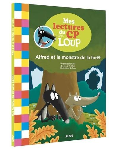 Alfred et le monstre de la forêt / Orianne Lallemand, Eléonore Thuillier | Lallemand, Orianne (1972-....). Auteur