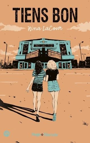 Tiens bon / Nina LaCour | LaCour, Nina. Auteur