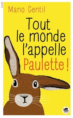 Tout le monde l'appelle Paulette ! / Mano Gentil | Gentil, Mano (1961-....). Auteur