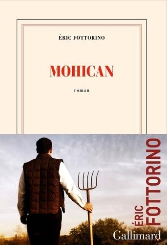 Mohican / Eric Fottorino | Fottorino, Eric. Auteur