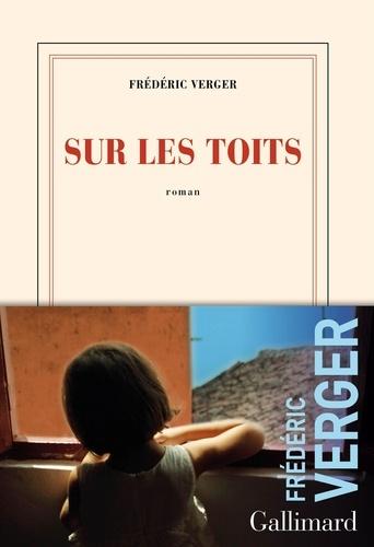 Sur les toits / Frédéric Verger | Verger, Frédéric. Auteur