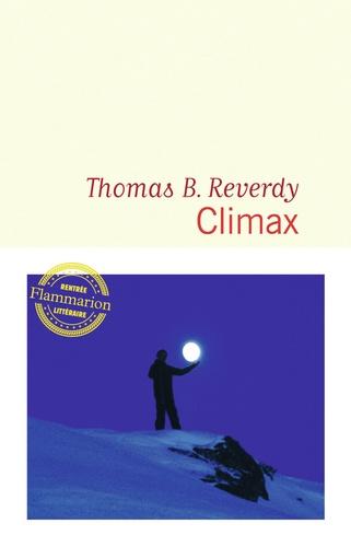 Climax / Thomas B. Reverdy | Reverdy, Thomas B. (1974-....). Auteur