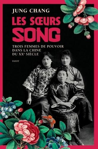 Les soeurs Song : Trois femmes de pouvoir dans la Chine du XXe siècle / Jung Chang | Chang, Jung (1952-....). Auteur
