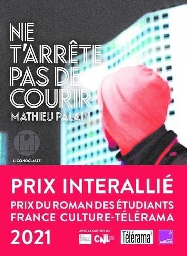 Ne t'arrête pas de courir / Mathieu Palain | Palain, Mathieu. Auteur