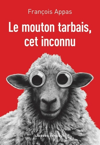 Le mouton tarbais, cet inconnu / François Appas   Appas, François. Auteur