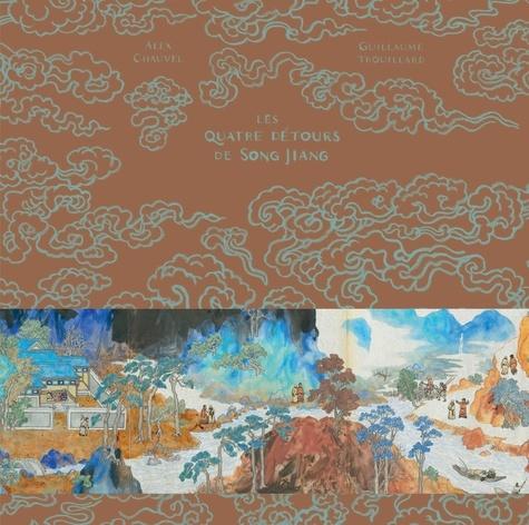 Les quatre détours de Song Jiang / Guillaume Trouillard   Trouillard, Guillaume. Illustrateur