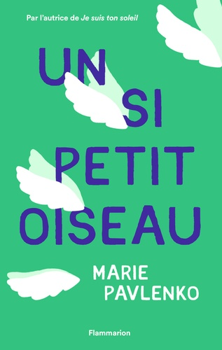Un si petit oiseau / Marie Pavlenko | Pavlenko, Marie. Auteur